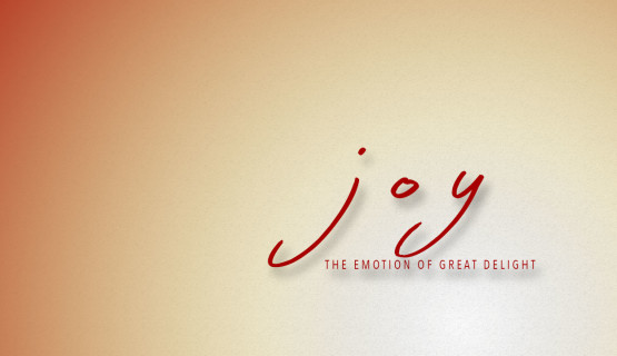 Joy: Emotion of Great Delight