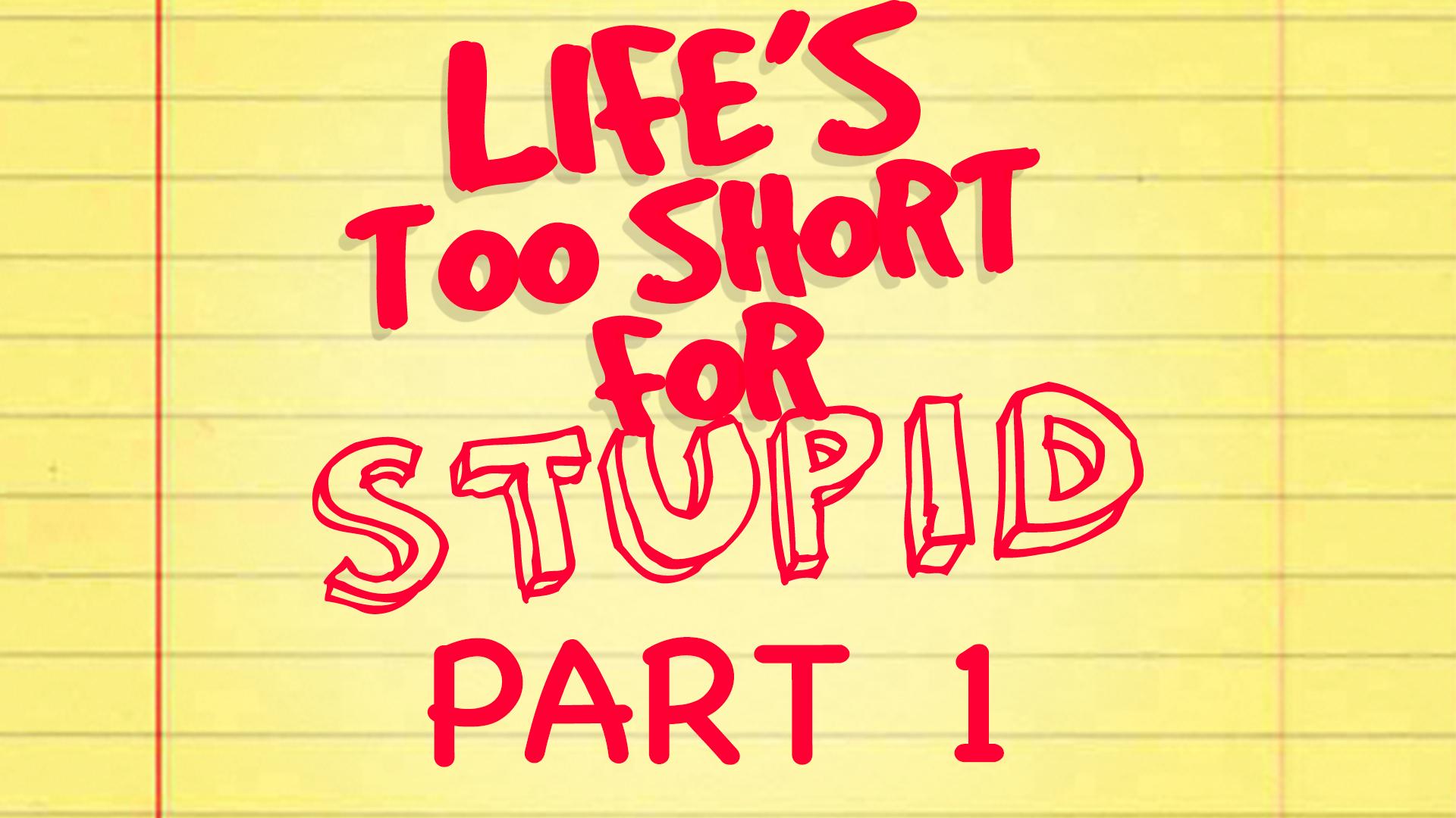 life.too.shortpt1